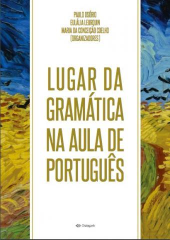 http://www.dialogarts.uerj.br/arquivos/colecoes_ailp/lugar_da_gramatica_na_aula_de_portugues.pdf