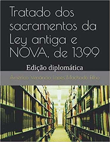 https://www.amazon.com/Tratado-sacramentos-antiga-NOVA-1399/dp/1098726332